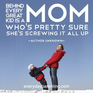 Behind every great kid is a mom who's pretty sure she's screwing it all up