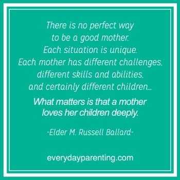 Ten Inspiring Quotes About Moms - Everyday Parenting
